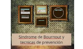 Sindrome de Bournout y tecnicas de prevención