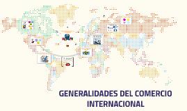 Copy of GENERALIDADES DEL COMERCIO INTERNACIONAL