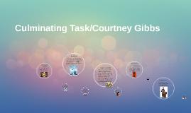Culminating Task/Courtney Gibbs