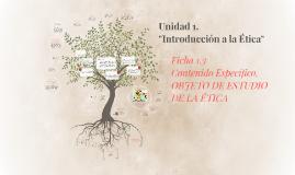 """Unidad 1. """"Introducción a la Ética"""""""