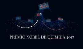 PREMIO NOBEL DE QUIMICA 2017