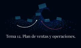 Tema 12. Plan de ventas y operaciones.