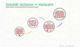 Znaczniki izotopowe w medycynie