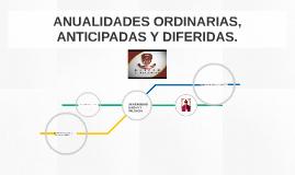 ANUALIDADES ORDINARIAS, ANTICIPADAS Y DIFERIDAS