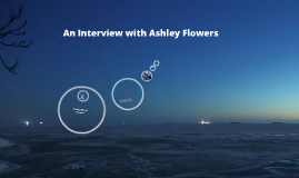 Ashley Flowers Interview