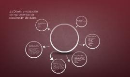 Copy of 2.4 Diseño y validación de instrumentos de recolección de da