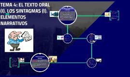 TEMA 4: EL TEXTO ORAL (I). LOS SINTAGMAS (I). ELEMENTOS NARR