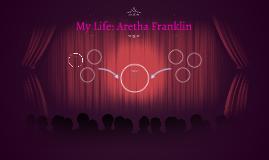 My Life: Areatha Franklin