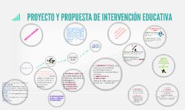 Copy of PROYECTO Y PROPUESTA DE INTERVENCIÓN EDUCATIVA