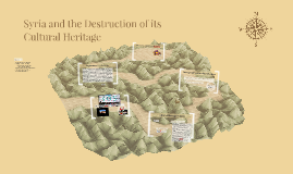 Syria and the Destruction of its National Heritage