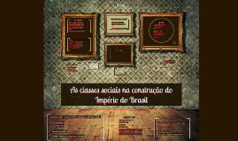 Copy of As classes sociais na construção do Império do Brasil