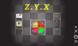 Copy of Z . Y . X