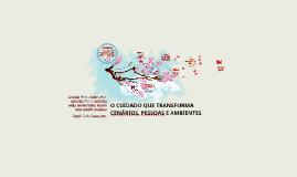 O CUIDADO QUE TRANSFORMA CENÁRIOS, PESSOAS E  AMBIENTES