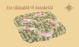 Fra vikingtid til dansketid