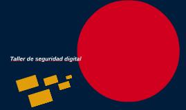 Taller de seguridad digital