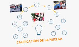 Copy of CALIFICACIÓN DE LA HUELGA