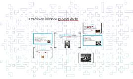 la radio en México gabriel dichi