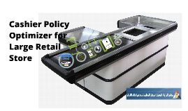 Copy of New - Cashier Policy Optimizer for large retail store