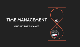 TIME MANAGEMENT: THE BALANCE