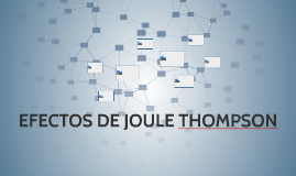 EFECTOS DE JOULE THOMPSON