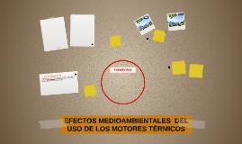 EFECTOS MEDIOAMBIENTALES  DEL USO DE LOS MOTORES TÉRMICOS