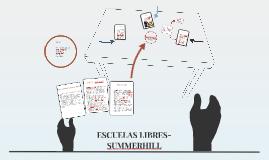 Copy of ESCUELAS LIBRES- SUMMERHILL
