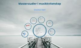 Masterstudier i musikkvitenskap?