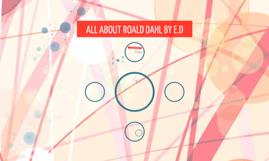ALL ABOUT ROALD DAHL BY E.D