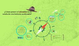 ¿Cómo poner a Colombia en la senda de crecimiento acelerado?