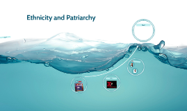 Ethinicity and Patriarchy
