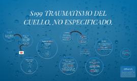 S199 TRAUMATISMO DEL CUELLO, NO ESPECIFICADO.