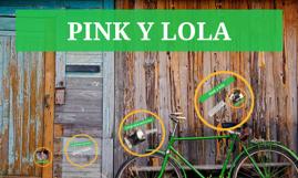 PINK Y LOLA