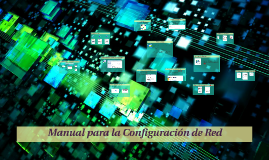 Manual para la Configuración de Red