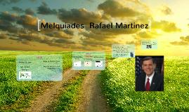Melquiades  Rafael Martinez