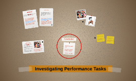 Investigating Performance Tasks