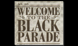 Copy of Welcome to the Black Parade