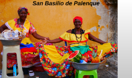 Copy of BIENVENIDOS A SAN BASILIO DE PALENQUE