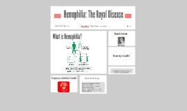 Hemophilia: The Royal Disease