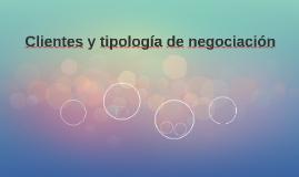 Clientes y tipología de negociación