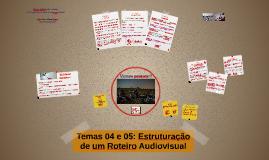 Copy of Temas 02 e 03 - Estruturação da Narrativa e Partes do Planejamento do Roteiro