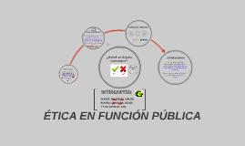Copy of 1. ÉTICA PÚBLICA Y FUNCIÓN PÚBLICA