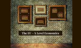 The EU - A Level Economics