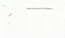 How to Sketch 3D objects