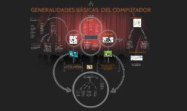 Copy of GENERALIDADES BASICAS DEL COMPUTADOR