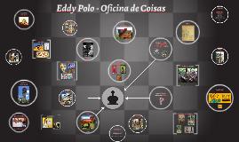 Eddy Polo - Oficina de Coisas