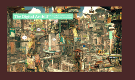 The Digital Anthill