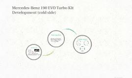 Mercedes-Benz 190 EVO Turbo Kit Development (cold side)