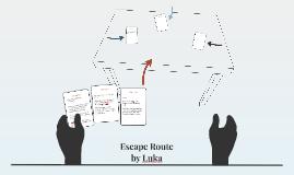 Luka Escape Route
