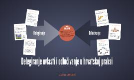 Delegiranje ovlasti i odlučivanje u hrvatskoj praksi