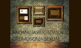 Copy of ANOMALÍAS LIGADAS AL CROMOSOMA SEXUAL